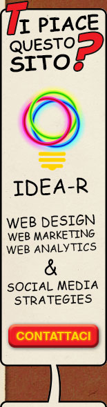 Ti piace questo sito? Idea R: Web Design, Web Marketing, Web Analysis & Social Media Strategies